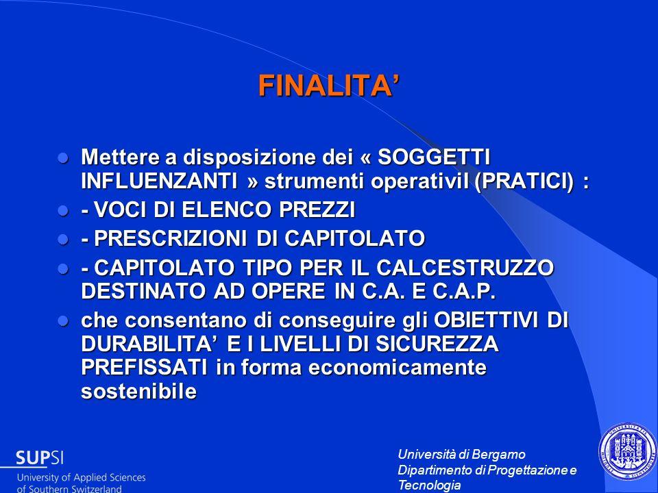 FINALITA'Mettere a disposizione dei « SOGGETTI INFLUENZANTI » strumenti operativiI (PRATICI) : - VOCI DI ELENCO PREZZI.
