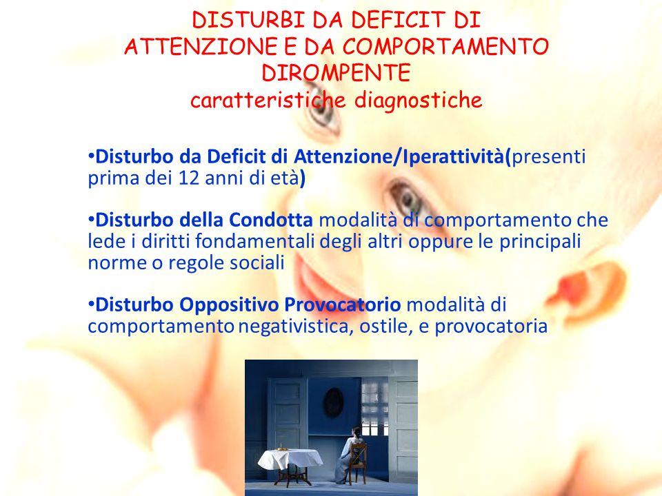 DISTURBI DA DEFICIT DI ATTENZIONE E DA COMPORTAMENTO DIROMPENTE caratteristiche diagnostiche