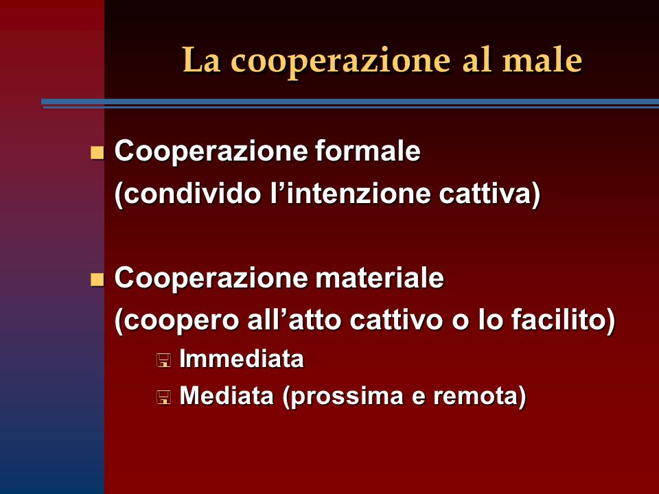 La cooperazione al male