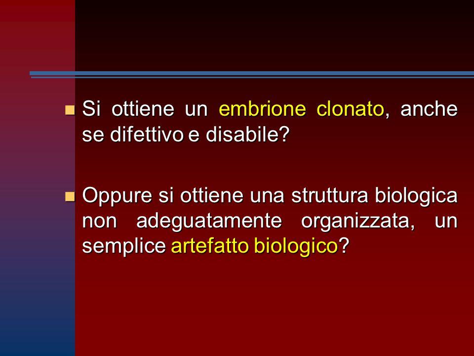 Si ottiene un embrione clonato, anche se difettivo e disabile
