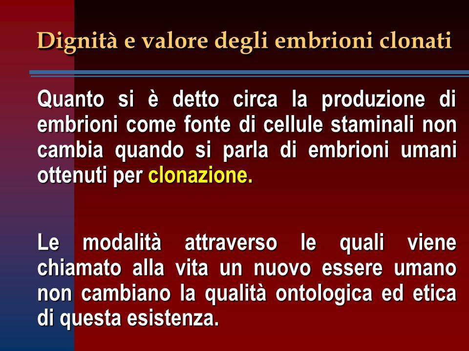 Dignità e valore degli embrioni clonati