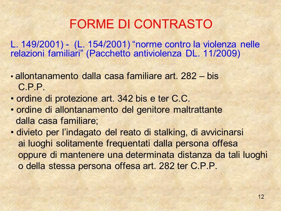 FORME DI CONTRASTO C.P.P. ordine di protezione art. 342 bis e ter C.C.