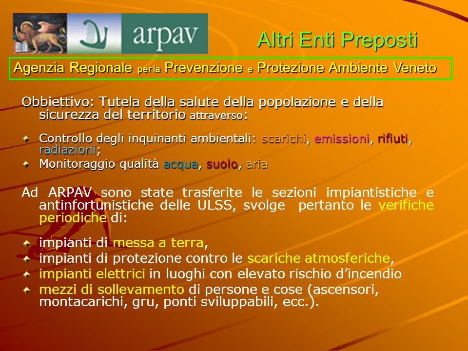 Altri Enti Preposti Agenzia Regionale per la Prevenzione e Protezione Ambiente Veneto.
