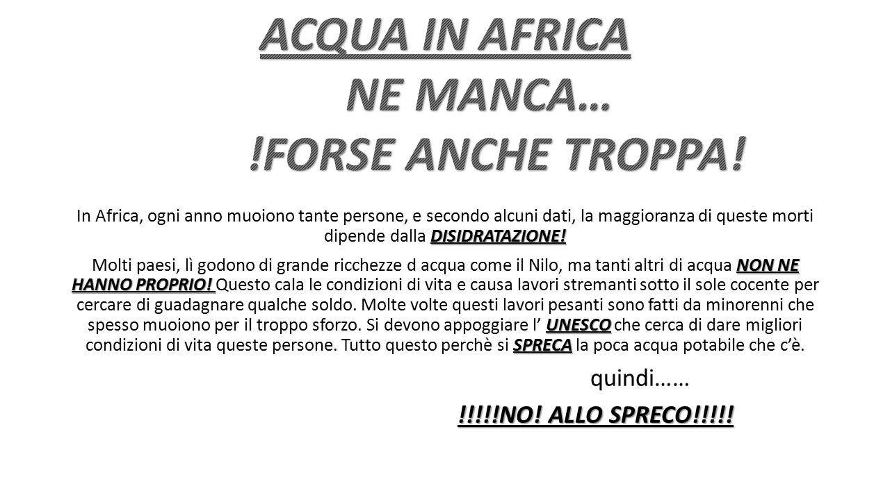 ACQUA IN AFRICA NE MANCA… !FORSE ANCHE TROPPA!
