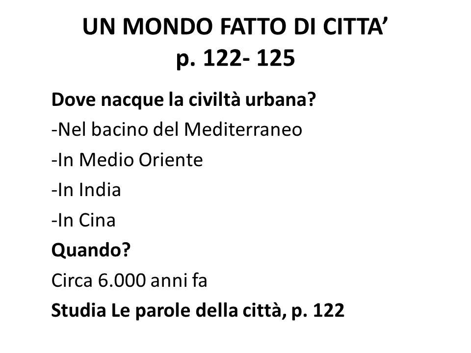 UN MONDO FATTO DI CITTA' p. 122- 125