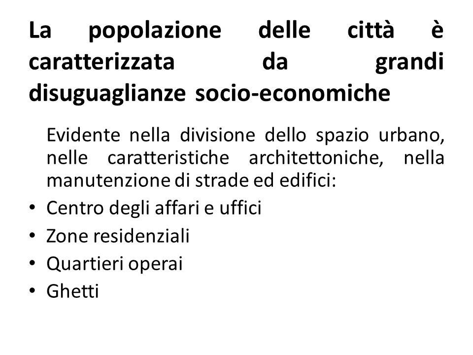 La popolazione delle città è caratterizzata da grandi disuguaglianze socio-economiche