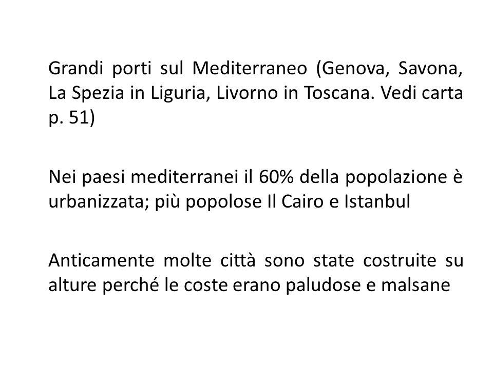 Grandi porti sul Mediterraneo (Genova, Savona, La Spezia in Liguria, Livorno in Toscana.