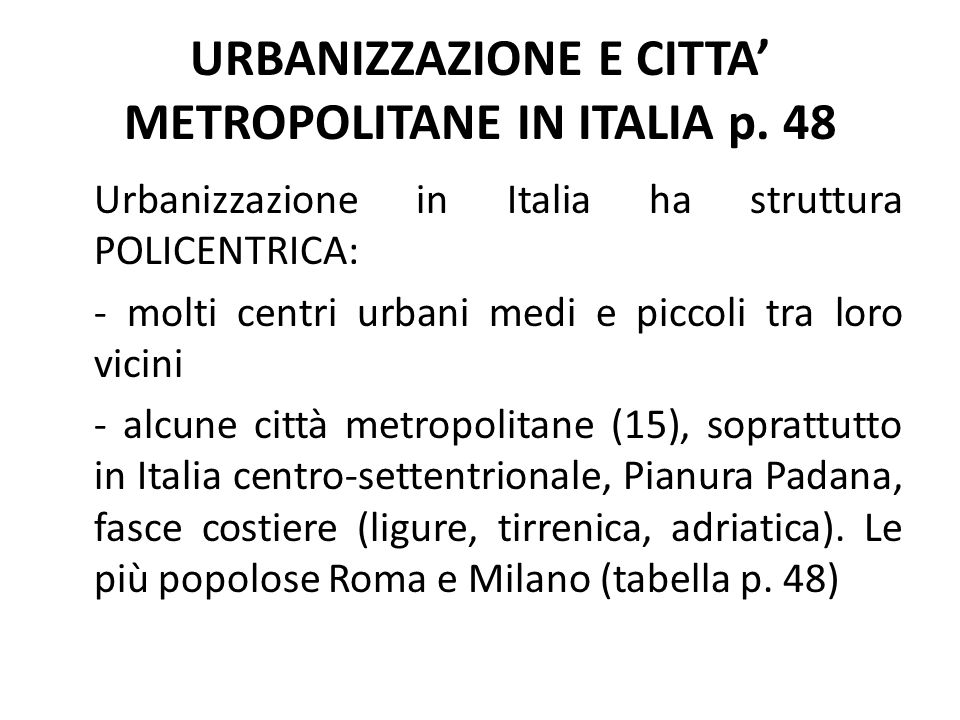 URBANIZZAZIONE E CITTA' METROPOLITANE IN ITALIA p. 48