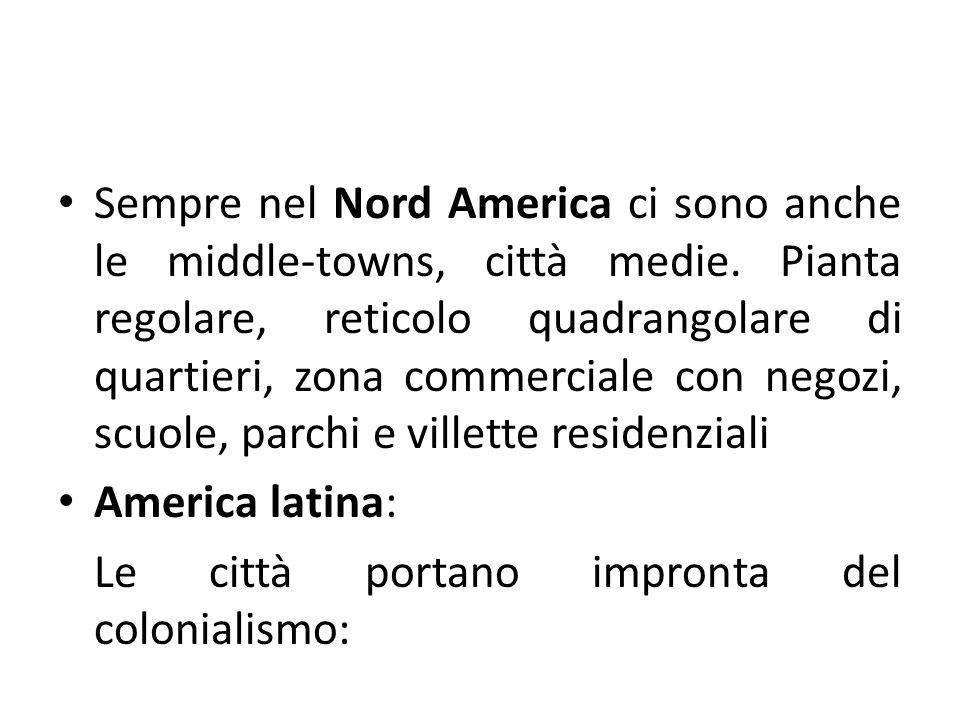 Sempre nel Nord America ci sono anche le middle-towns, città medie