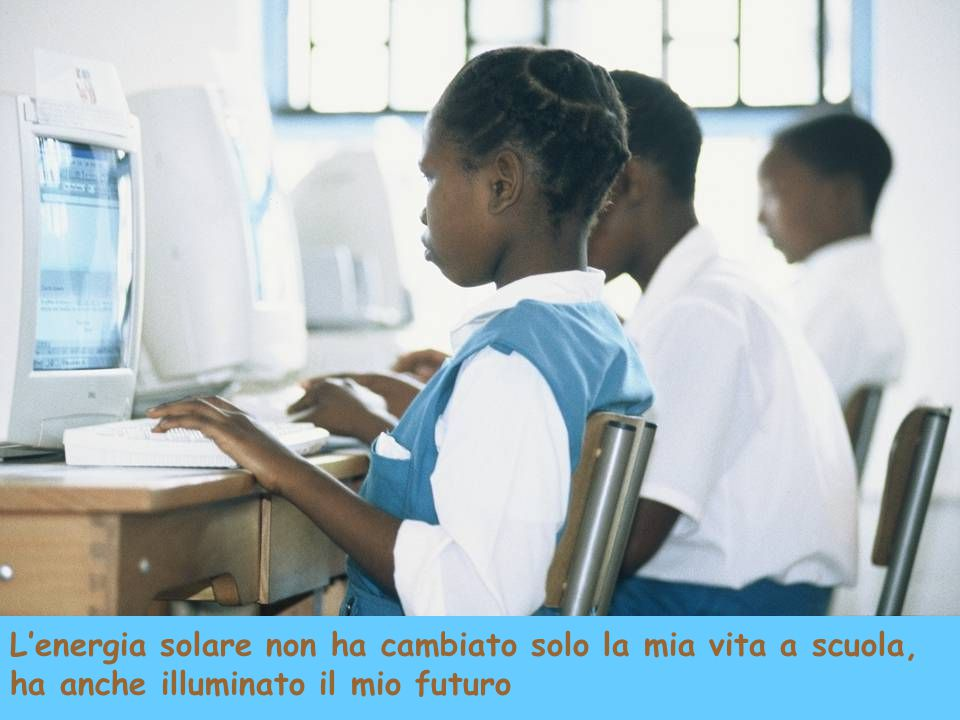 L'energia solare non ha cambiato solo la mia vita a scuola, ha anche illuminato il mio futuro