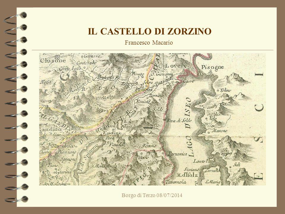 IL CASTELLO DI ZORZINO Francesco Macario Borgo di Terzo 08/07/2014