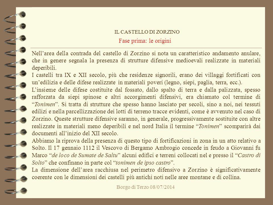 IL CASTELLO DI ZORZINO Fase prima: le origini.