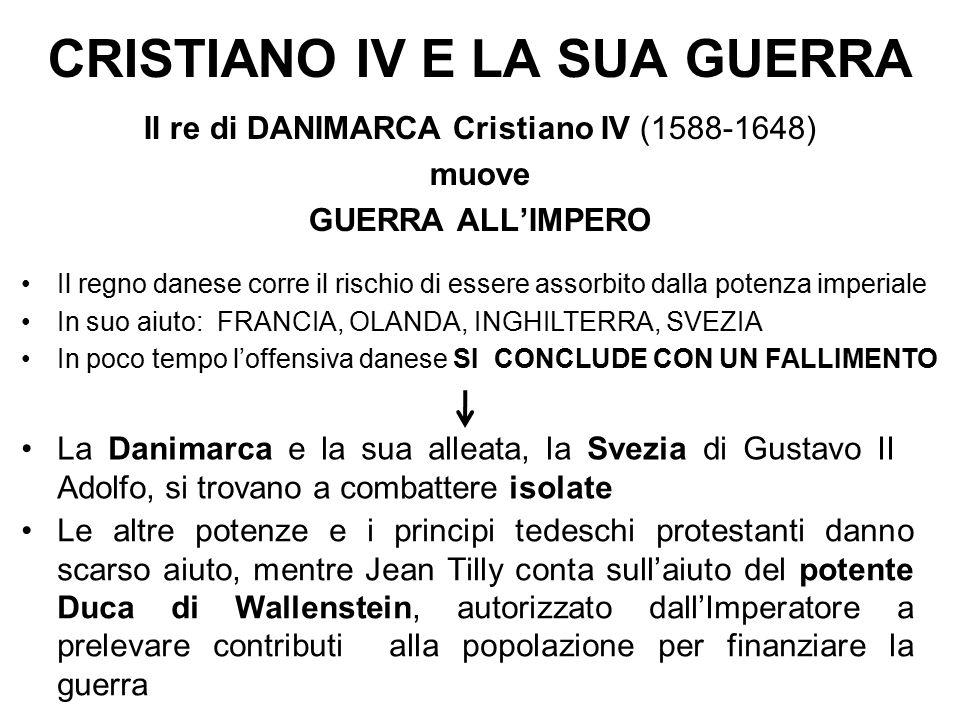 CRISTIANO IV E LA SUA GUERRA