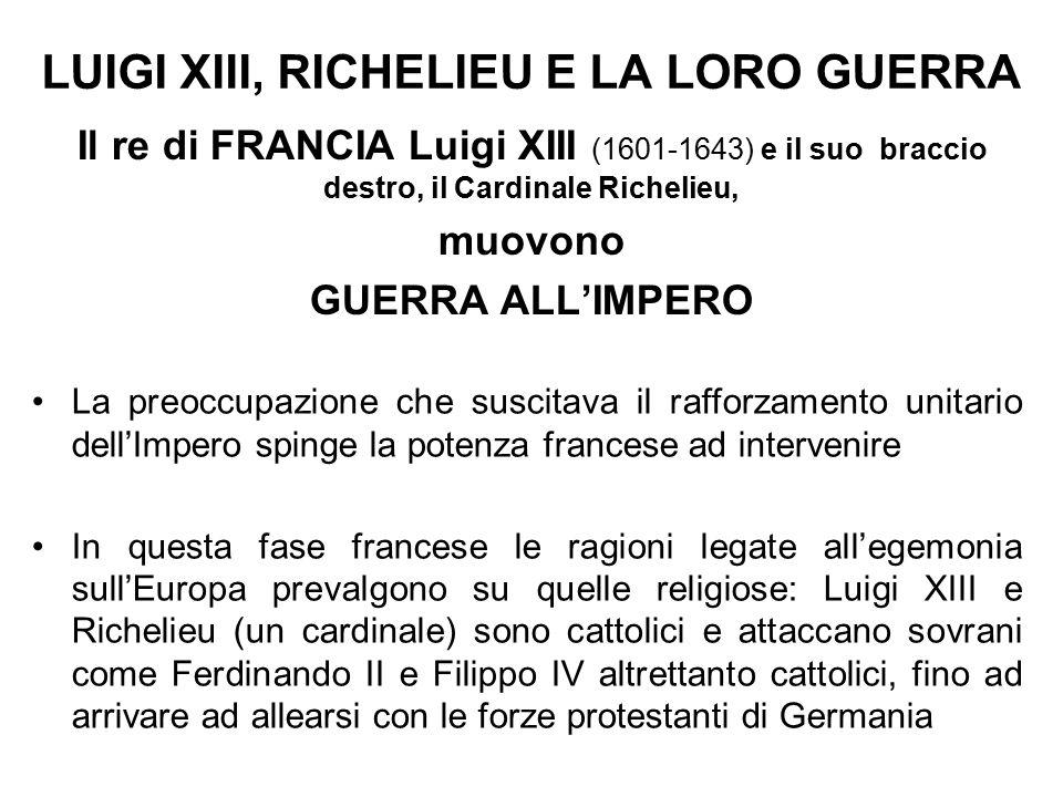 LUIGI XIII, RICHELIEU E LA LORO GUERRA