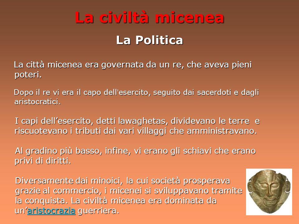La civiltà micenea La Politica