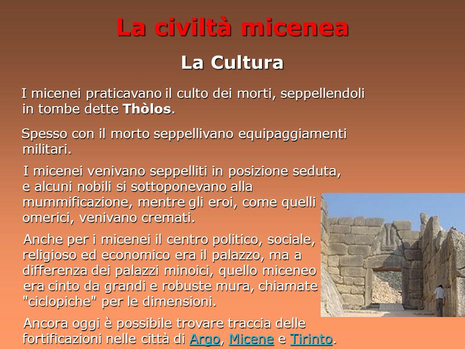 La civiltà micenea La Cultura