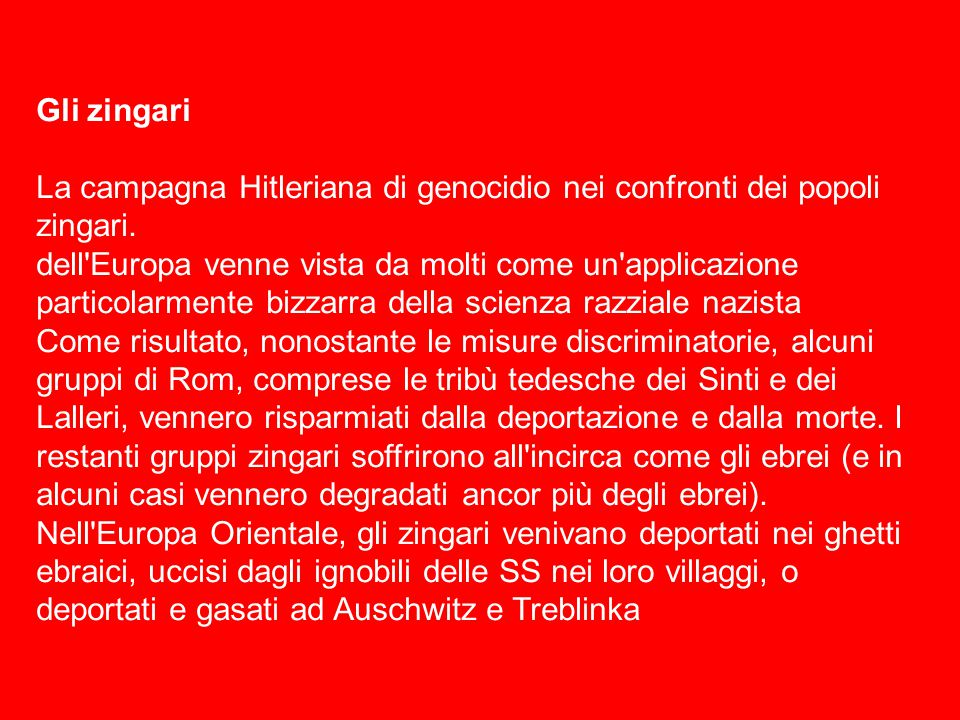 Gli zingari La campagna Hitleriana di genocidio nei confronti dei popoli zingari.
