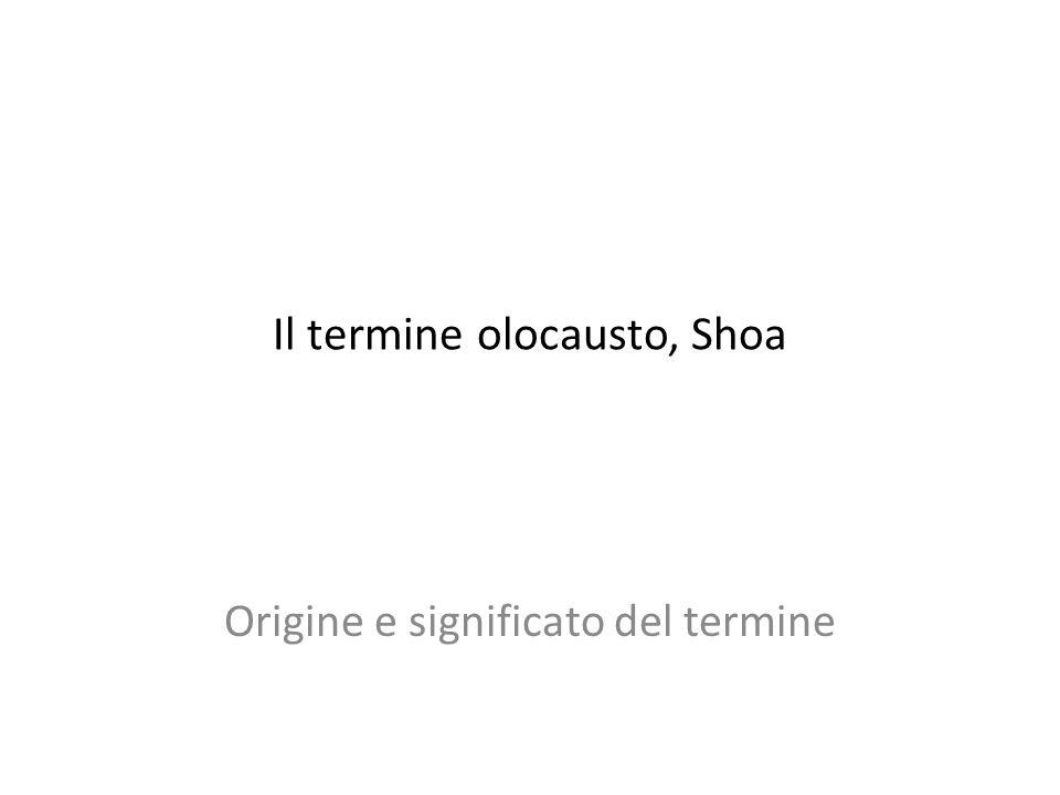 Il termine olocausto, Shoa