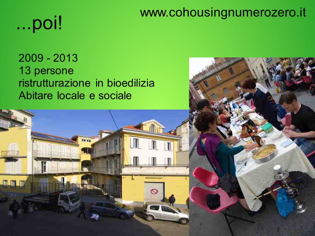 ...poi! www.cohousingnumerozero.it 2009 - 2013 13 persone