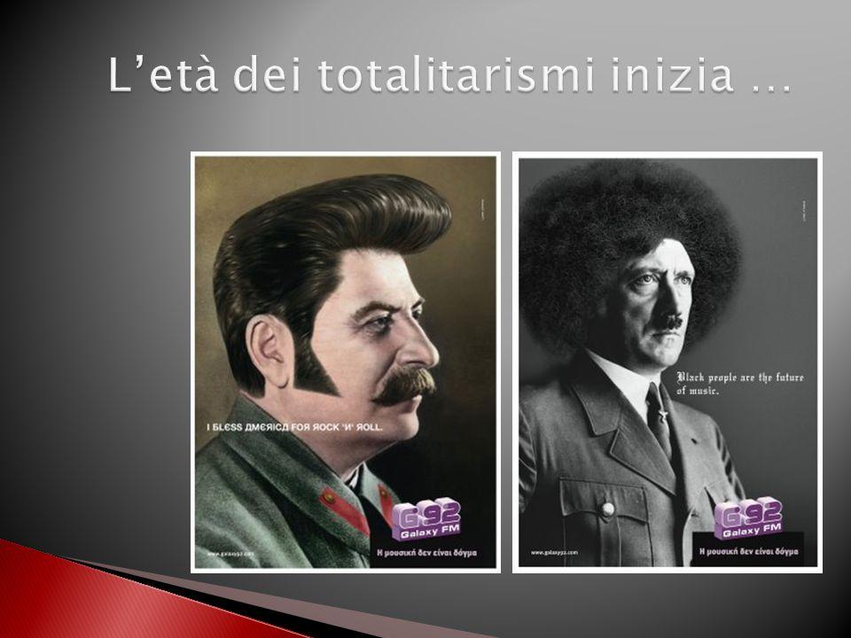 L'età dei totalitarismi inizia …