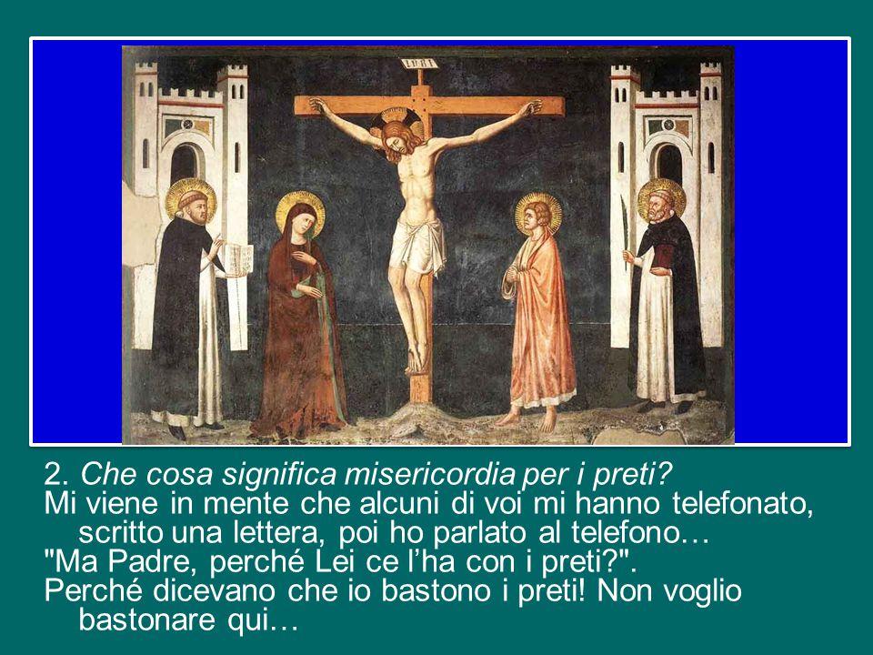 2. Che cosa significa misericordia per i preti