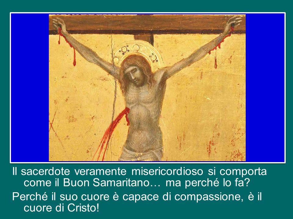 Il sacerdote veramente misericordioso si comporta come il Buon Samaritano… ma perché lo fa.