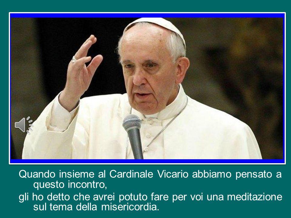 Quando insieme al Cardinale Vicario abbiamo pensato a questo incontro,