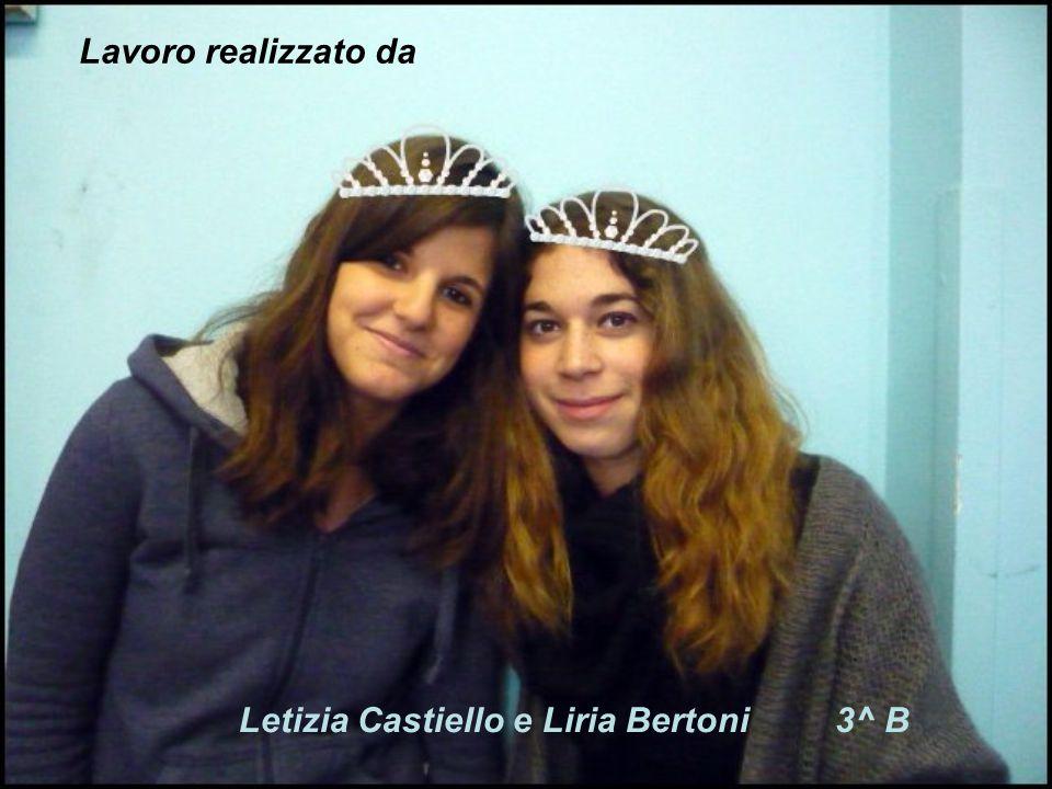 Lavoro realizzato da Letizia Castiello e Liria Bertoni 3^ B