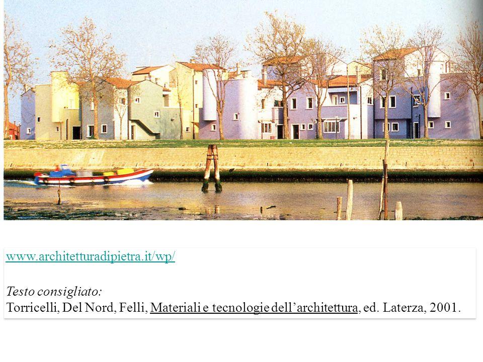 www.architetturadipietra.it/wp/ Testo consigliato: Torricelli, Del Nord, Felli, Materiali e tecnologie dell'architettura, ed.