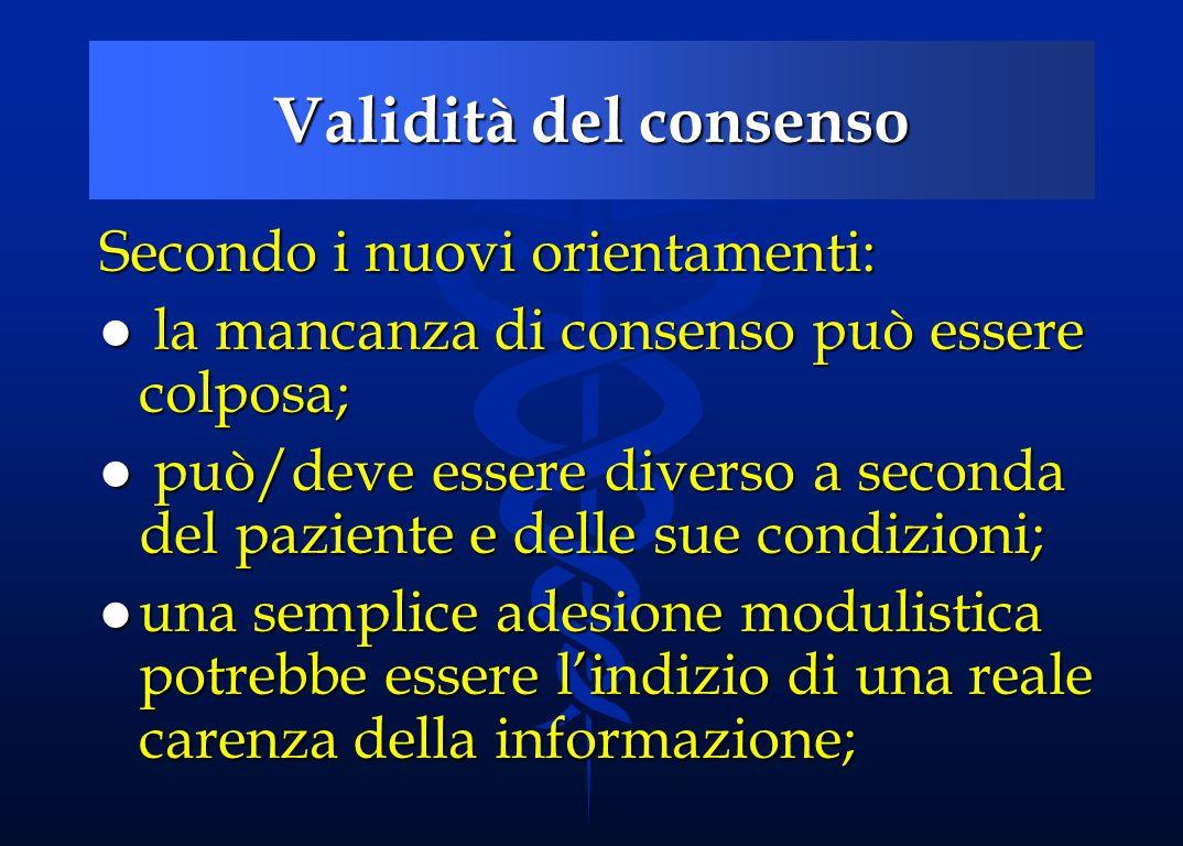 Validità del consenso Secondo i nuovi orientamenti: