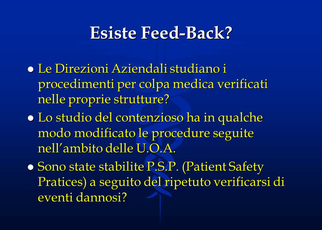 Esiste Feed-Back Le Direzioni Aziendali studiano i procedimenti per colpa medica verificati nelle proprie strutture