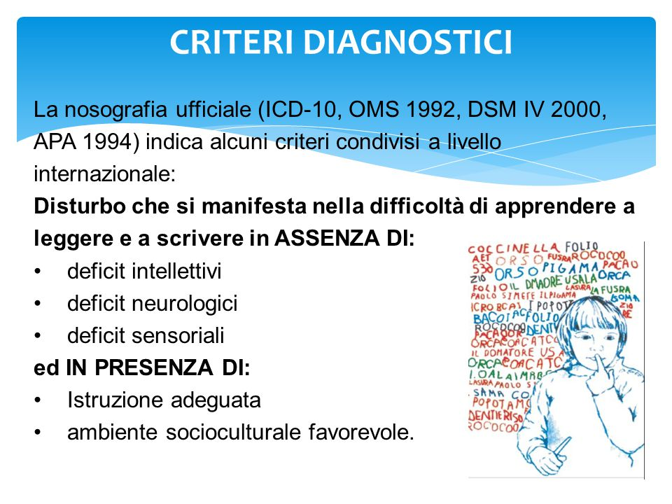 CRITERI DIAGNOSTICI La nosografia ufficiale (ICD-10, OMS 1992, DSM IV 2000, APA 1994) indica alcuni criteri condivisi a livello.