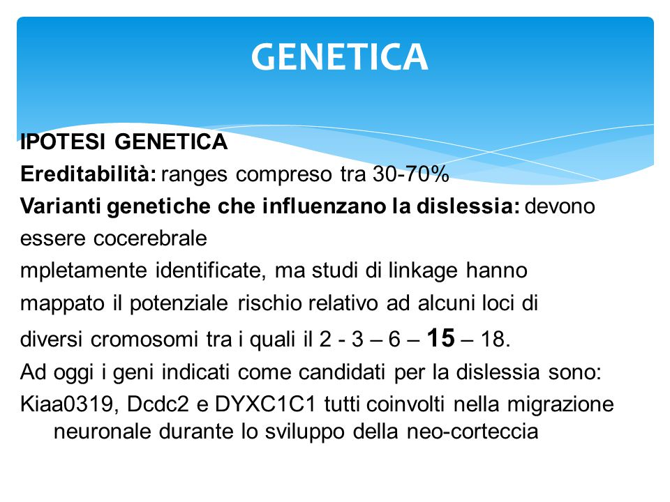 GENETICA IPOTESI GENETICA Ereditabilità: ranges compreso tra 30-70%