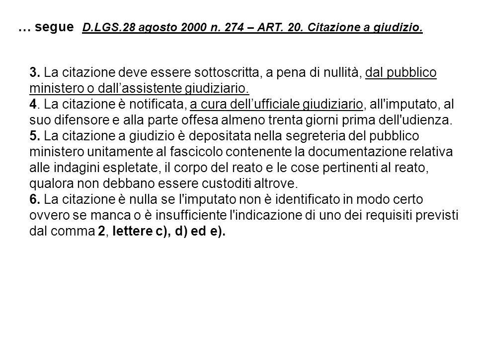 … segue D.LGS.28 agosto 2000 n. 274 – ART. 20. Citazione a giudizio.