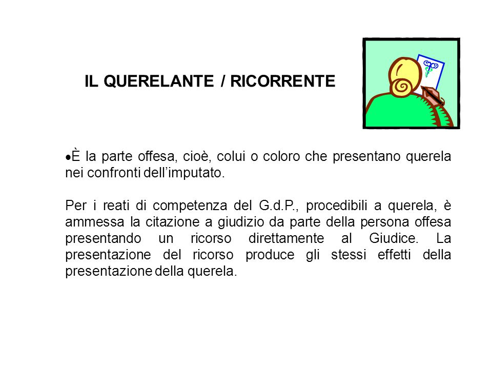 IL QUERELANTE / RICORRENTE