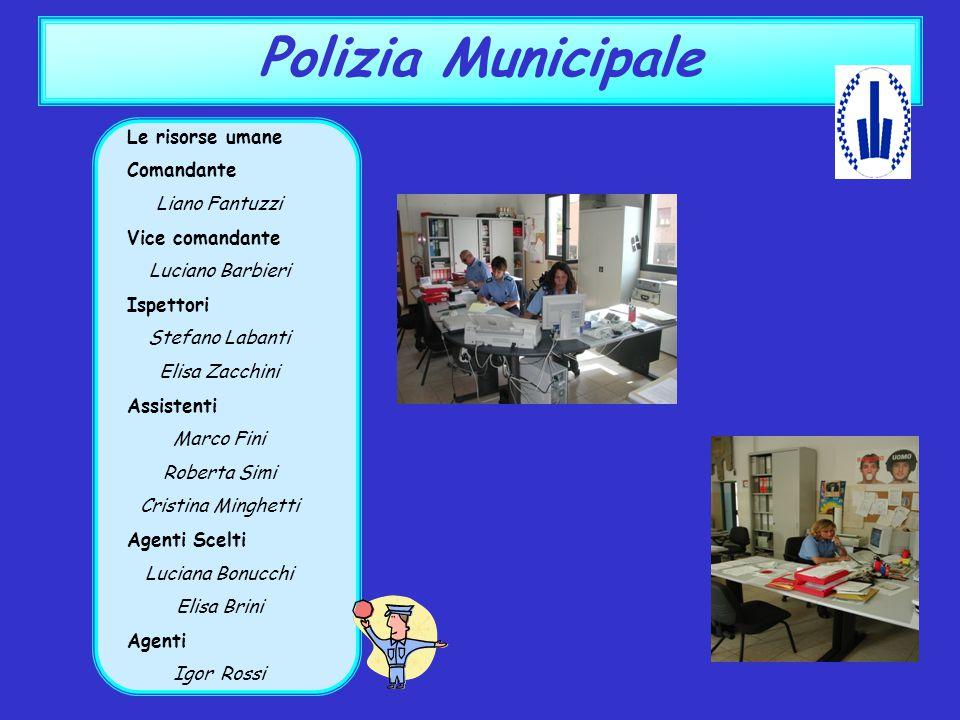 Polizia Municipale Le risorse umane Comandante Liano Fantuzzi