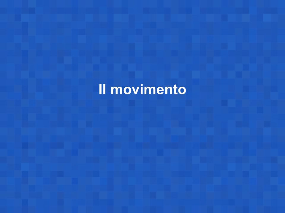 Il movimento