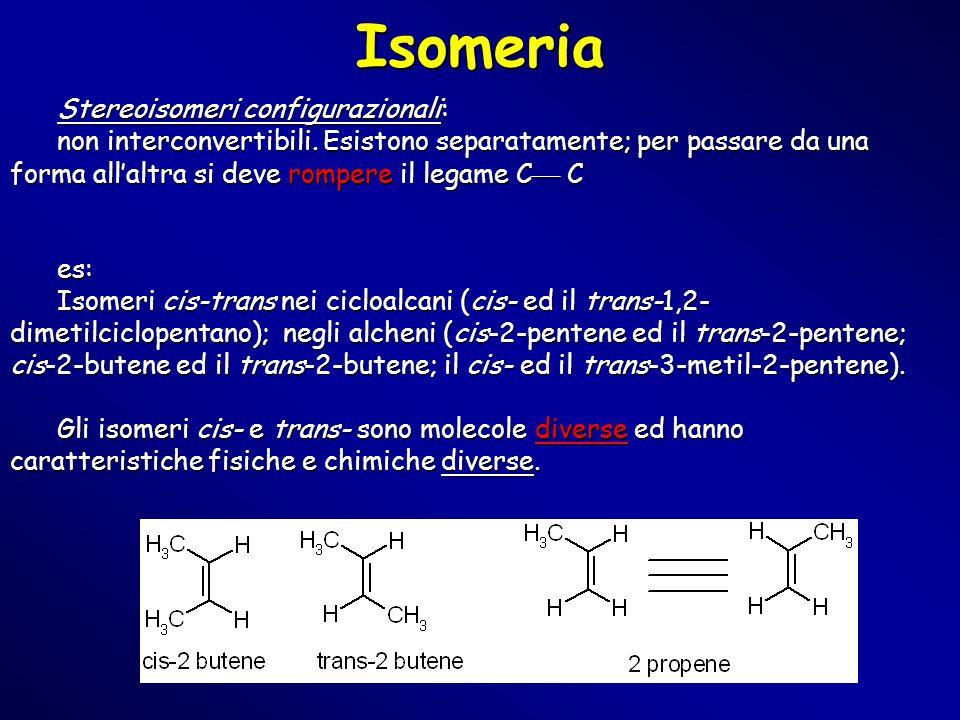 Isomeria Stereoisomeri configurazionali: