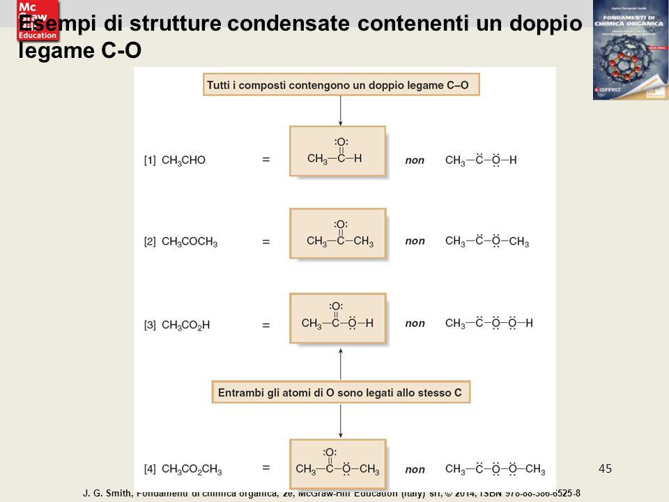Esempi di strutture condensate contenenti un doppio legame C-O