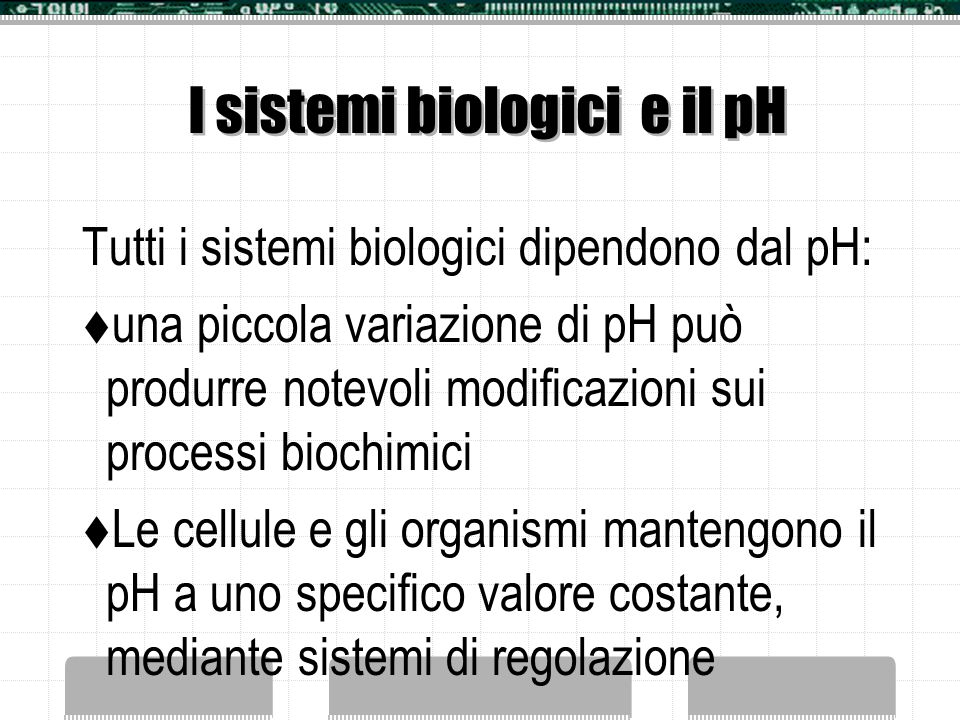 I sistemi biologici e il pH