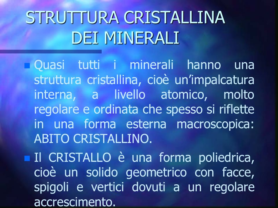 STRUTTURA CRISTALLINA DEI MINERALI