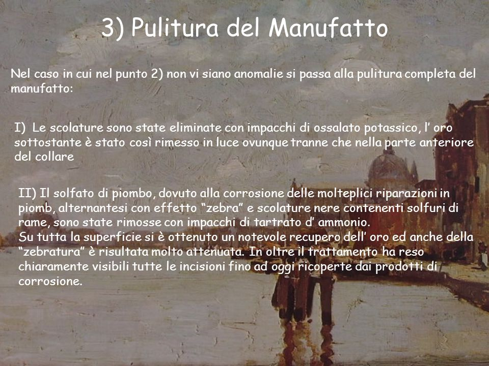3) Pulitura del Manufatto