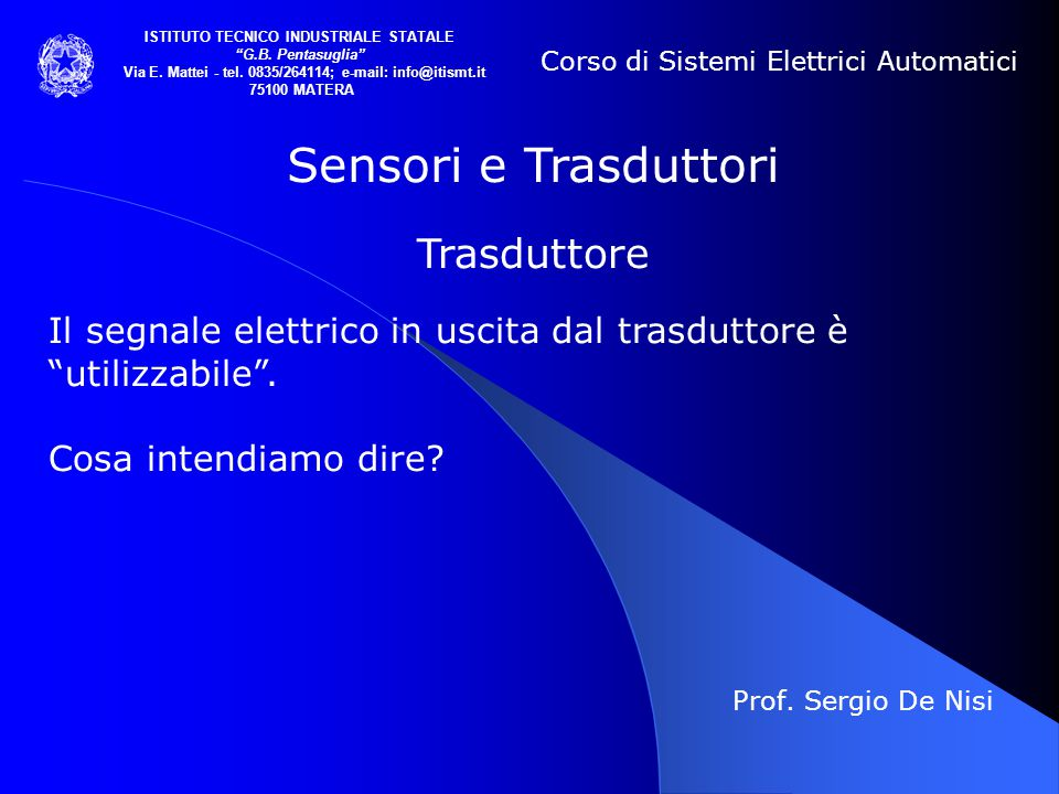 Via E. Mattei - tel. 0835/264114; e-mail: info@itismt.it