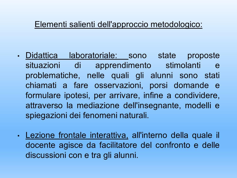 Elementi salienti dell approccio metodologico: