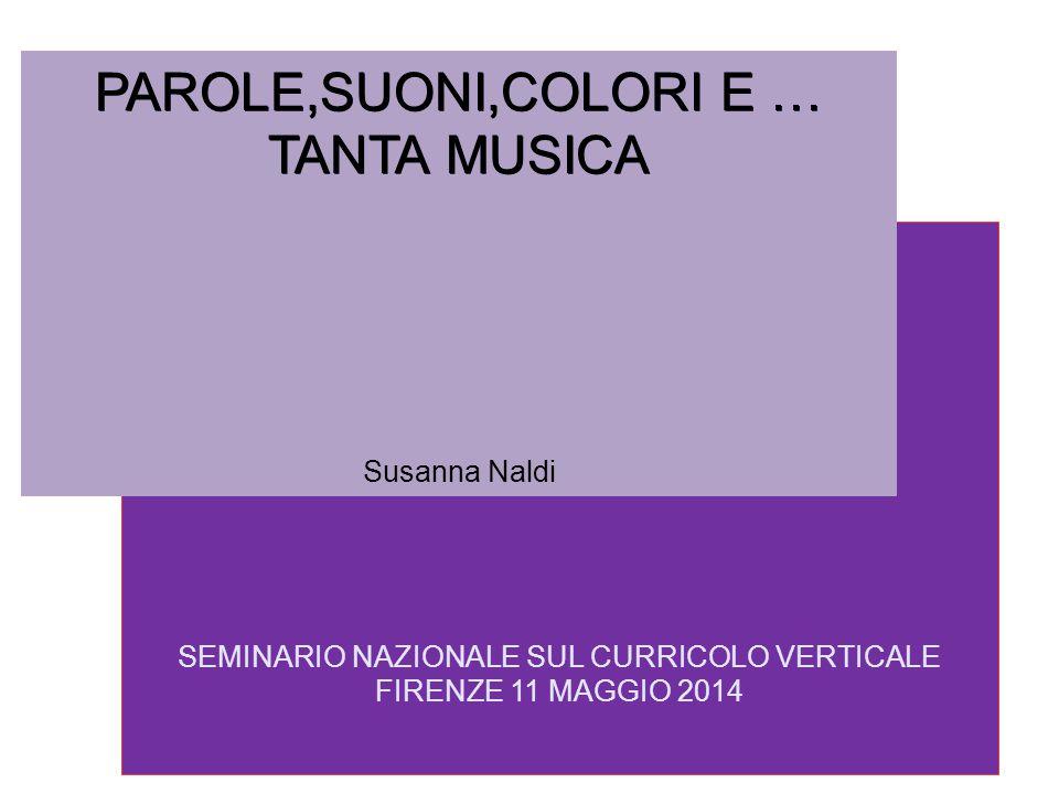 PAROLE,SUONI,COLORI E … TANTA MUSICA Susanna Naldi