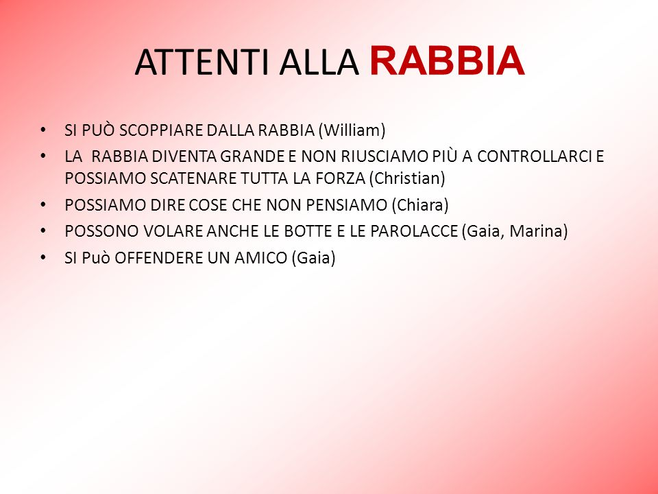 ATTENTI ALLA RABBIA SI PUÒ SCOPPIARE DALLA RABBIA (William)