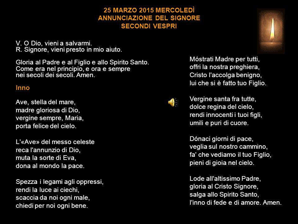 25 MARZO 2015 MERCOLEDÌ ANNUNCIAZIONE DEL SIGNORE SECONDI VESPRI