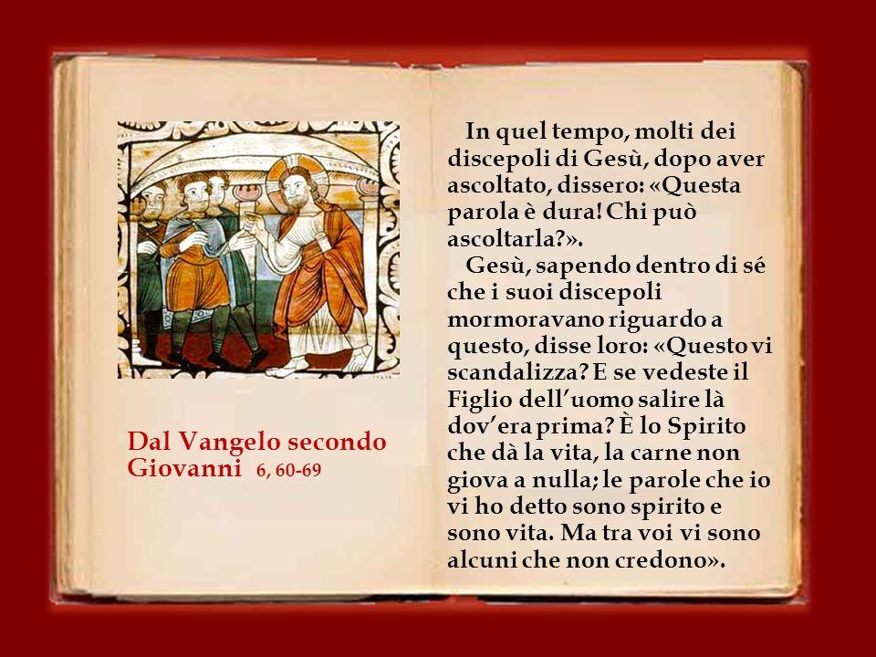 Dal Vangelo secondo Giovanni 6, 60-69