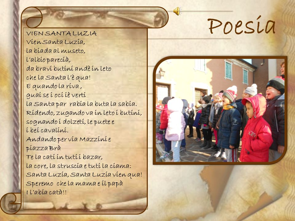 Poesia VIEN SANTA LUZIA Vien Santa Luzia, la biada al museto,