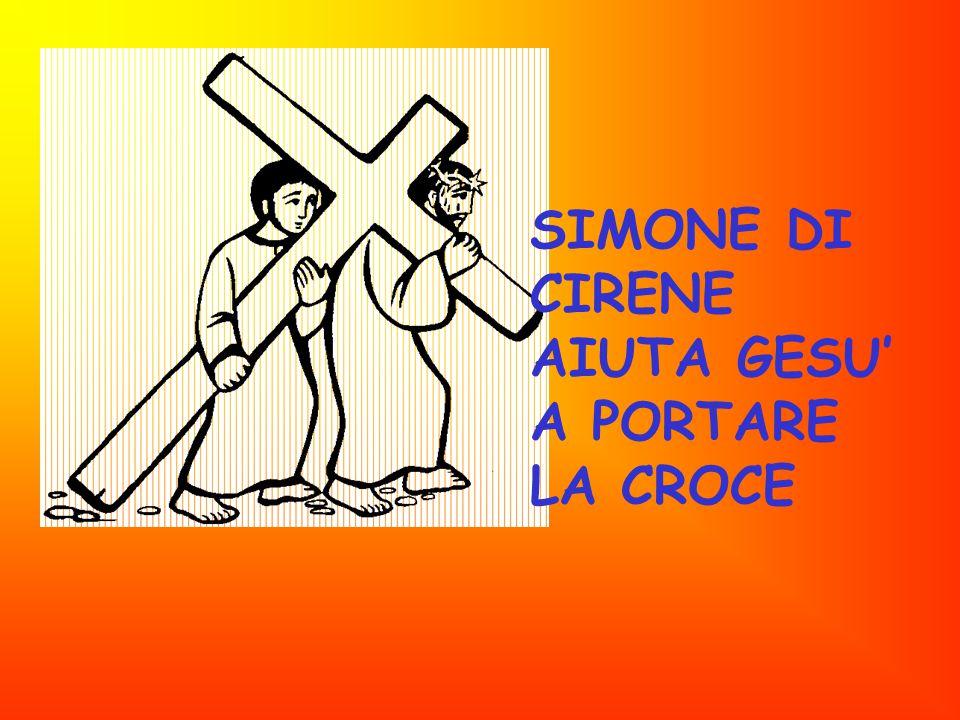 SIMONE DI CIRENE AIUTA GESU' A PORTARE LA CROCE